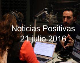 Noticias Positivas  (21/7/16)