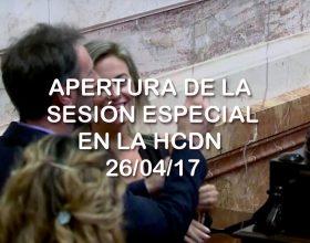 Apertura de la Sesión Especial en la HCDN 26/04/17
