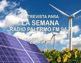 """Entrevista para """"La Semana"""" sobre Energías Renovables. FM 94.7 – 29/05/17"""