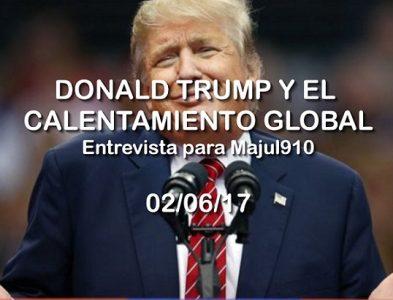 Donald Trump y el Calentamiento Global – Majul910 02/06/17