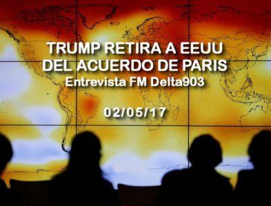 Trump retira a EEUU del #AcuerdoDeParis – Entrevista Radio Delta 02/06/17