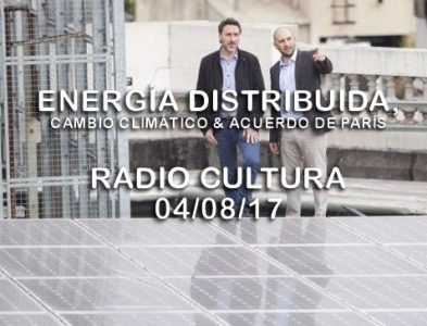 Energía distribuida,  cambio climático & acuerdo de París – Radio Cultura 04/08/17